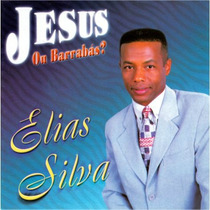 Elias Silva - Cd - Jesus Ou Barrabás? C/ Playback Incluso