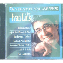 Cd Ivan Lins - Os Sucesso De Novelas E Séries