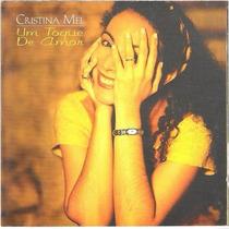 Cd - Cristina Mel: Um Toque De Amor