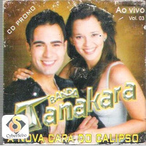 Cd Banda Tanakara A Nova Cara Do Calipso Ao Vivo Volume 3
