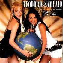 Cd Teodoro E Sampaio Quem Vai Mandar No Mundo É A Mulher
