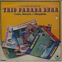 Lp Trio Parada Dura (os Maiores Sucessos Vol.3) Chororó