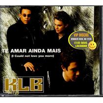Klb Cd Single Promo Te Amar Ainda Mais - Novo Lacrado Raro