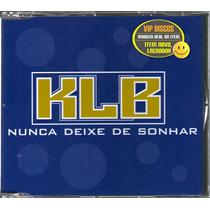 Klb Cd Single Promo Nunca Deixe De Sonhar Novo Lacrado Raro