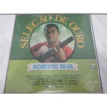 Lp Roberto Silva Seleçao De Ouro Ja 30