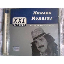 Cd Moraes Moreira Xxi - 21 Grandes Sucessos Novo E Lacrado