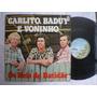 Lp - Carlito, Baduy E Voninho / Os Reis Do Batidão / Caboclo