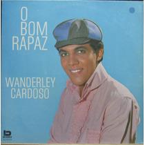 Wanderley Cardoso Lp O Bom Rapaz Reedição 1991