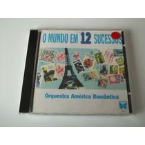 Orquestra América Romântica - Cd O Mundo Em 12 Sucessos