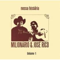 Cd Duplo Milionario E Jose Rico - Nossa Historia Volume 1