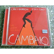 Cd Chico Buarque E Edu Lobo - Cambaio.