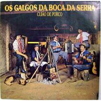 Vinil / Lp - Os Galgos Da Boca Da Serra - Cuião De Porco