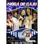 Dvd Noda De Cajú Vol.2 Em Fortaleza Original + Frete Grátis