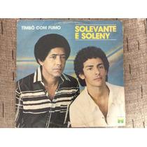 Disco Vinil Solevante E Soleny - Timbo Com Fumo