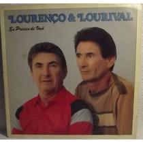 Lp / Vinil Sertanejo: Lourenço & Lourival - Preciso... 1991