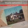 Lp (019) Gaúcho - Grupo Mate Amargo - Gaúcho Sem Costado