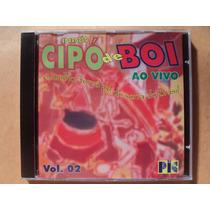 Forrozão Cipó De Boi- Cd Ao Vivo Volume 2- 2002- Zerado!