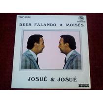 Lp Vinil Josué & Josué - Deus Falando A Moisés