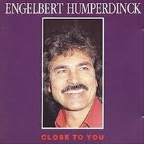 Cd Engelbert Humperdinck - Close To You (usado/otimo)