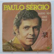 Paulo Sergio Compacto 7 Quero Ver Voce Feliz + Eu Te Amo Ta