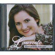 Cd Lauriete - Eternamente Adorador [original]