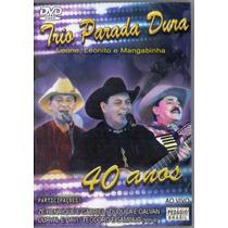 Dvd Trio Parada Dura - 40 Anos Ao Vivo - Novo***