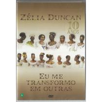 Dvd Zelia Duncan - Eu Me Transformo Em Outras-(frete 7,00)