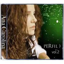 Cd - Ana Carolina - Perfil Volume 2 - Lacrado