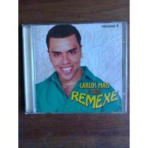 Cd Carlos Mais / E Forró Remexe Vol. 5 Frete Gratis