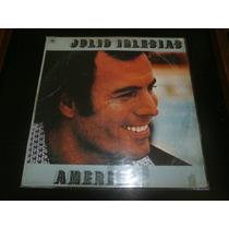 Lp Julio Iglesias - América, Jurame, Disco De Vinil 1978