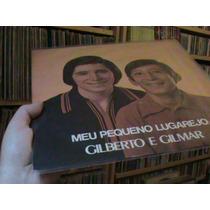 Lp - Gilberto E Gilmar - Meu Pequeno Lugarejo - Caboclo 73