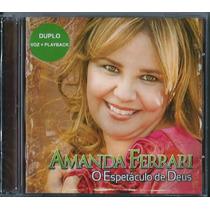 Cd/pb Amanda Ferrari - O Espetáculo De Deus [frete Grátis]