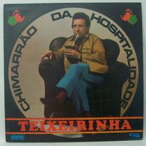 Lp Teixeirinha - Chimarrão Da Hospitalidade - Som Hi-fi
