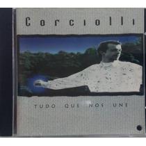 Cd Corciolli - Tudo Que Nos Une