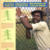 Lp Carlton Livingston - 100 Weight Of Collie Weed