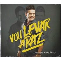 Cd Felipe Colácio - Vou Levar A Paz * Original