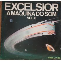 Lp (066) Coletâneas - Excelsior - A Máquina Do Som Vol. 6