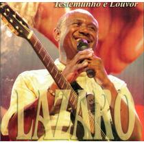 Cd Lázaro - Testemunho E Louvor / Ao Vivo.