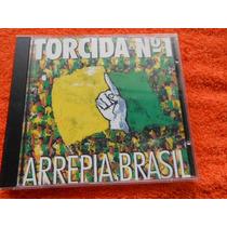 Torcida Nº 1 Arrepia Brasil Cd Original Imperdível
