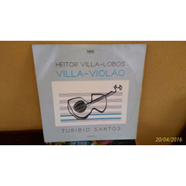 Lp - Heitor Villa-lobos Villa - Violão Turibio Santos 1987