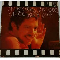 Lp Vinil Chico Buarque - Meus Caros Amigos - Ano 1976