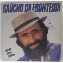 Lp / Vinil Gaúcho: Gaúcho Da Fronteira - Gaiteiro China 1988