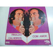 Lp Rinaldo Calheiros 1974 - Com Amor - Solp 40528