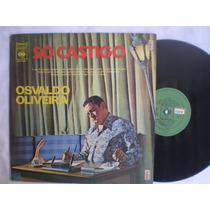 Lp - Osvaldo Oliveira / So Castigo / Cbs / 1972