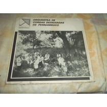 Lp Vinil Orquestra De Cordas Dedilhadas De Pernambuco Encart