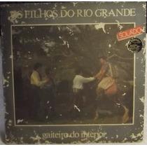 Lp / Vinil Gaúcho: Os Filhos Do Rio Grande - Gaiteiro.. 1986