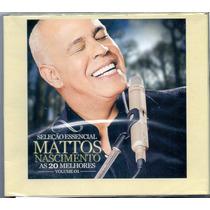 Cd Mattos Nascimento - As 20 Melhores Vol.1 - Novo***