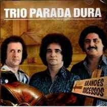 Trio Parada Dura - Grandes Sucessos - Cd Original Lacrado