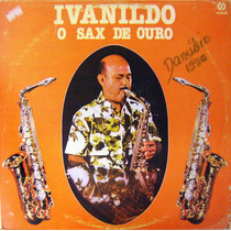 Vinil/lp - Ivanildo - O Sax De Ouro
