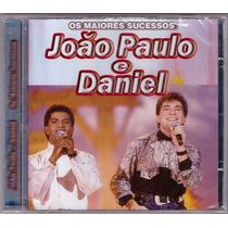 Cd João Paulo E Daniel Os Maiores Sucessos - Novo/lacrado